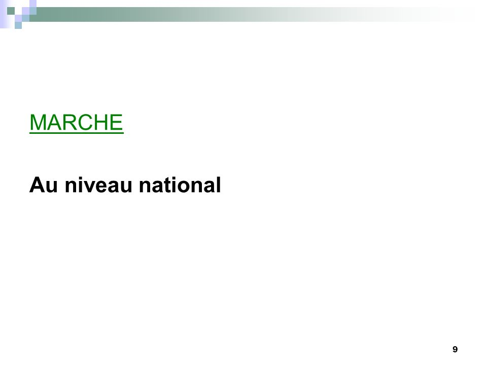 9 MARCHE Au niveau national
