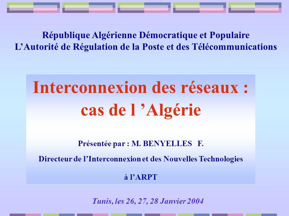 Sommaire : Les Objectifs de la réforme sectorielle Les nouveaux acteurs Le cadre légal et réglementaire de l interconnexion Le catalogue dinterconnexion Les règles en matière de fixation des tarifs d interconnexion Le marché de l interconnexion en Algérie La Régulation de Linterconnexion : Le cas de l Algérie Conclusion 1 2 3 4 5 ARPT / Algérie 6 7 8