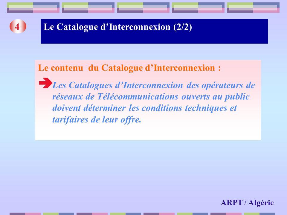 Le Catalogue dInterconnexion (2/2)4 Le contenu du Catalogue dInterconnexion : Les Catalogues dInterconnexion des opérateurs de réseaux de Télécommunic