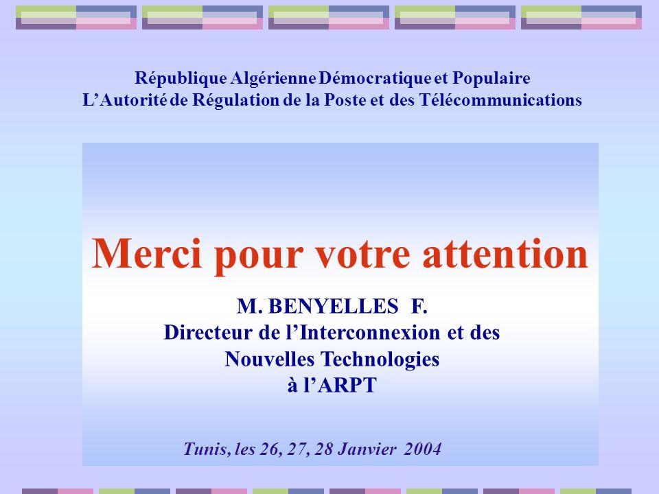 République Algérienne Démocratique et Populaire LAutorité de Régulation de la Poste et des Télécommunications Merci pour votre attention Tunis, les 26