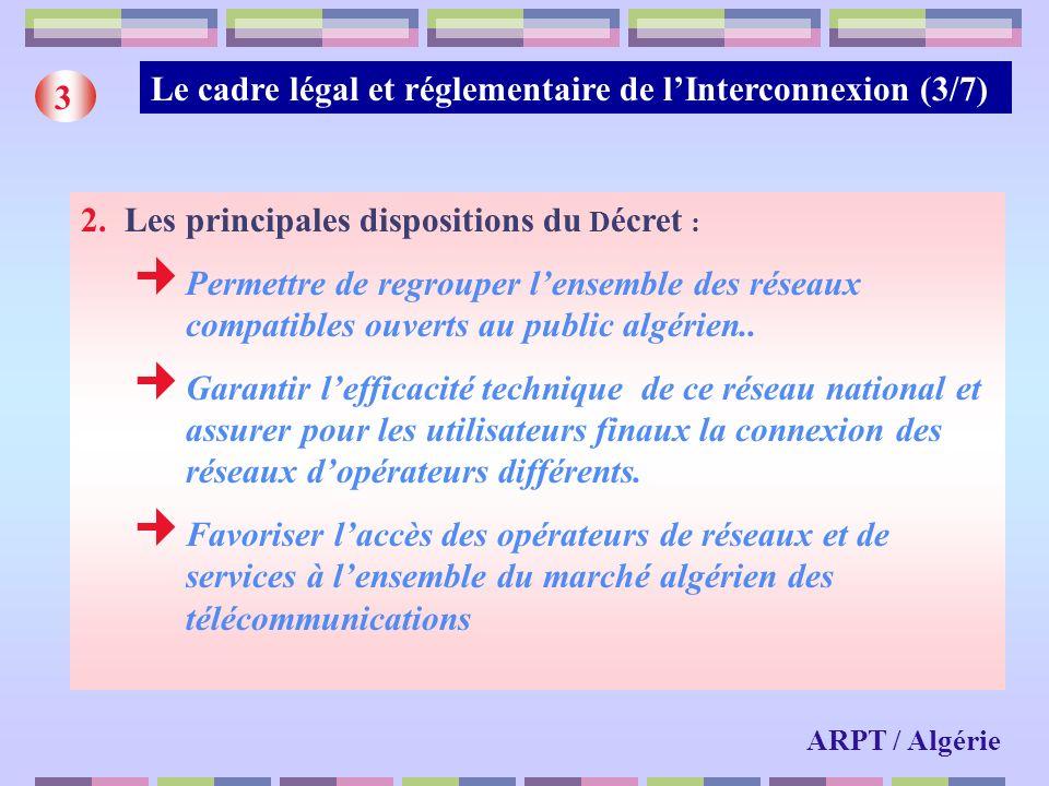 Le cadre légal et réglementaire de lInterconnexion (3/7) 3 2. Les principales dispositions du D écret : Permettre de regrouper lensemble des réseaux c