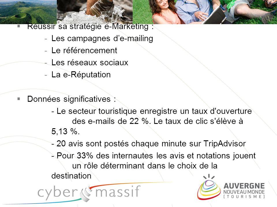 pro.auvergne-tourisme.info Réussir sa stratégie e-Marketing : -Les campagnes de-mailing -Le référencement -Les réseaux sociaux -La e-Réputation Donnée