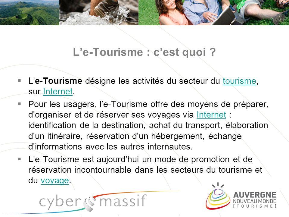 Le-Tourisme : cest quoi ? Le-Tourisme désigne les activités du secteur du tourisme, sur Internet.tourismeInternet Pour les usagers, le-Tourisme offre