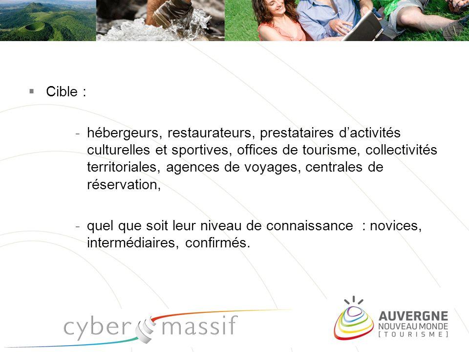 Cible : -hébergeurs, restaurateurs, prestataires dactivités culturelles et sportives, offices de tourisme, collectivités territoriales, agences de voy