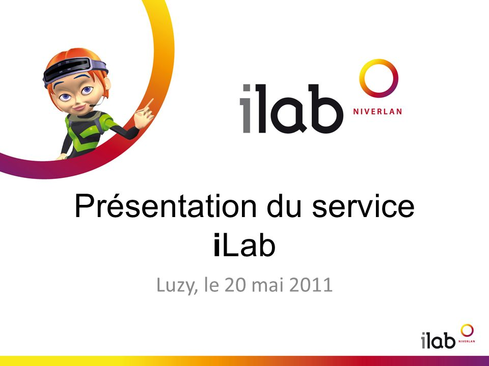 Présentation du service iLab Luzy, le 20 mai 2011