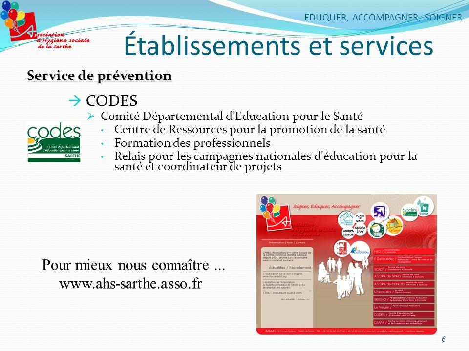 Établissements et services Service de prévention CODES Comité Départemental dEducation pour le Santé Centre de Ressources pour la promotion de la sant