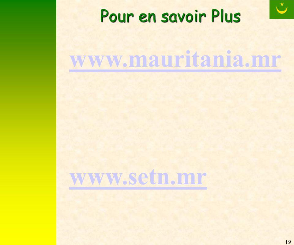 19 Pour en savoir Plus www.mauritania.mr www.setn.mr