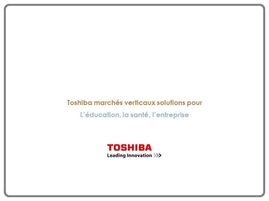 Toshiba marchés verticaux solutions pour Léducation, la santé, lentreprise