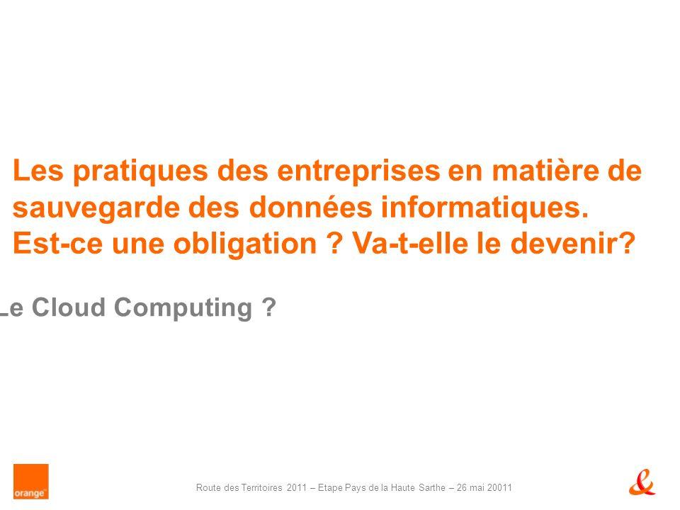 Route des Territoires 2011 – Etape Pays de la Haute Sarthe – 26 mai 20011 Le Cloud Computing .