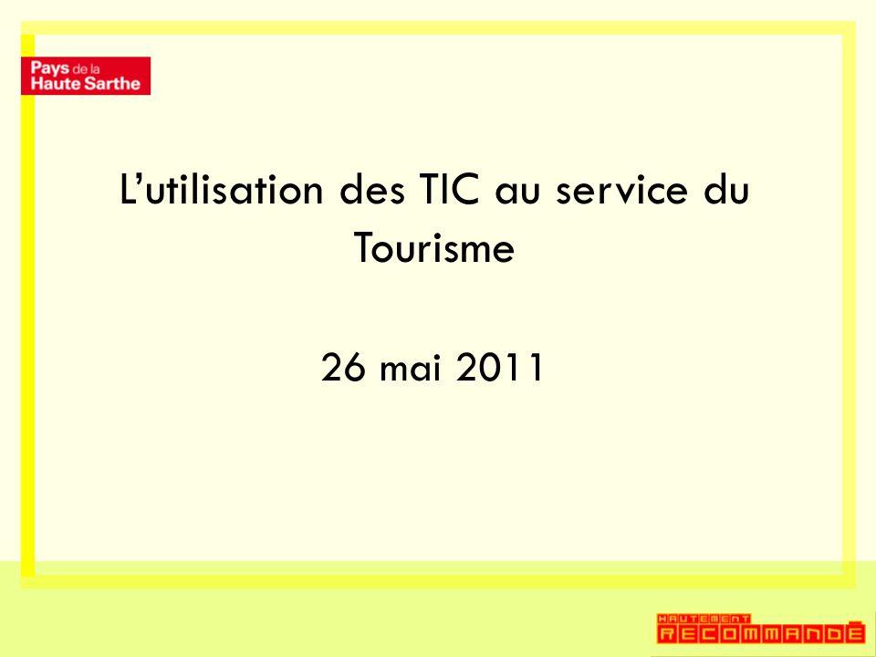 Lutilisation des TIC au service du Tourisme 26 mai 2011