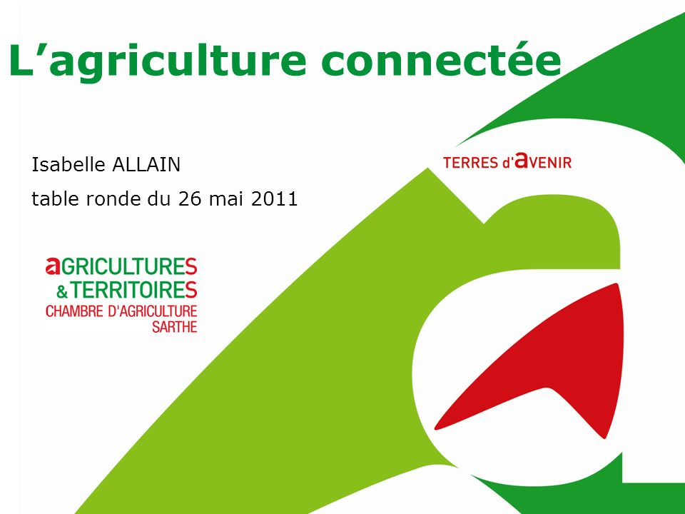 Lagriculture connectée Isabelle ALLAIN table ronde du 26 mai 2011