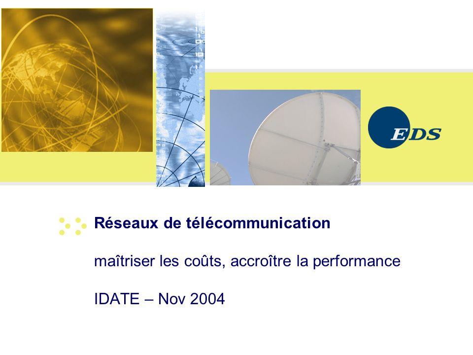 Réseaux de télécommunication maîtriser les coûts, accroître la performance IDATE – Nov 2004