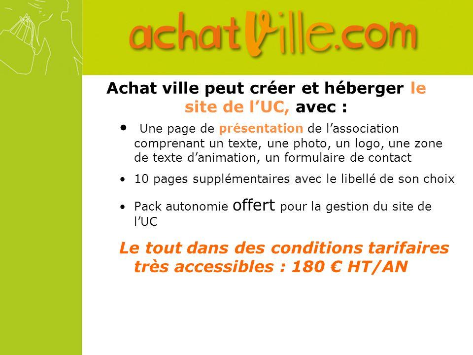 Achat ville peut créer et héberger le site de lUC, avec : Une page de présentation de lassociation comprenant un texte, une photo, un logo, une zone d