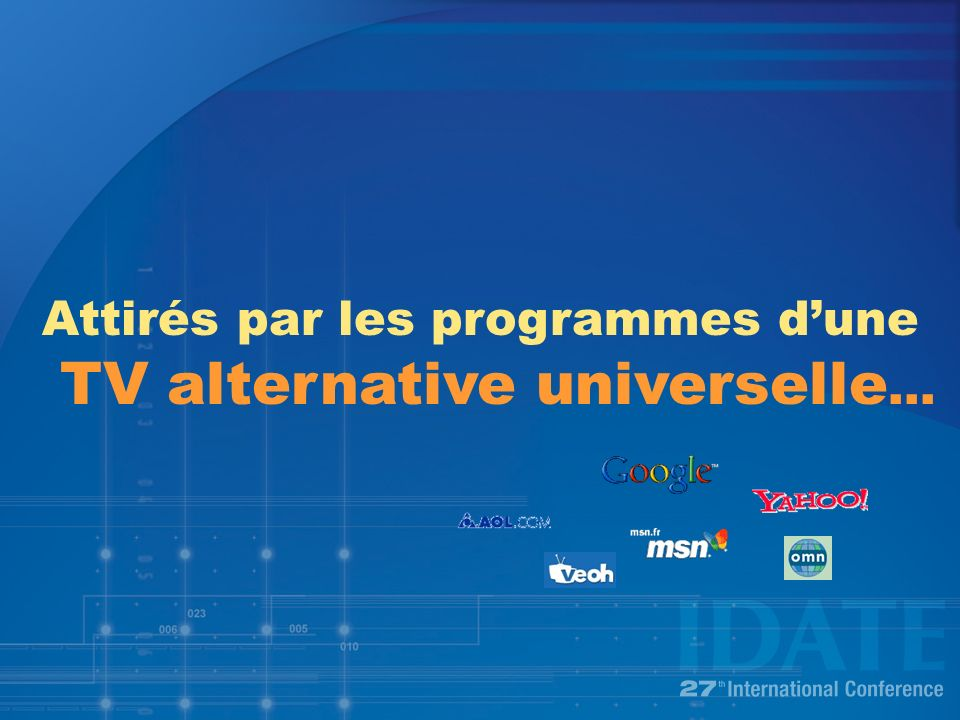 Attirés par les programmes dune TV alternative universelle …