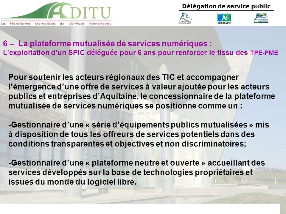 Délégation de service public 6 – La plateforme mutualisée de services numériques : Lexploitation dun SPIC déléguée pour 6 ans pour renforcer le tissu