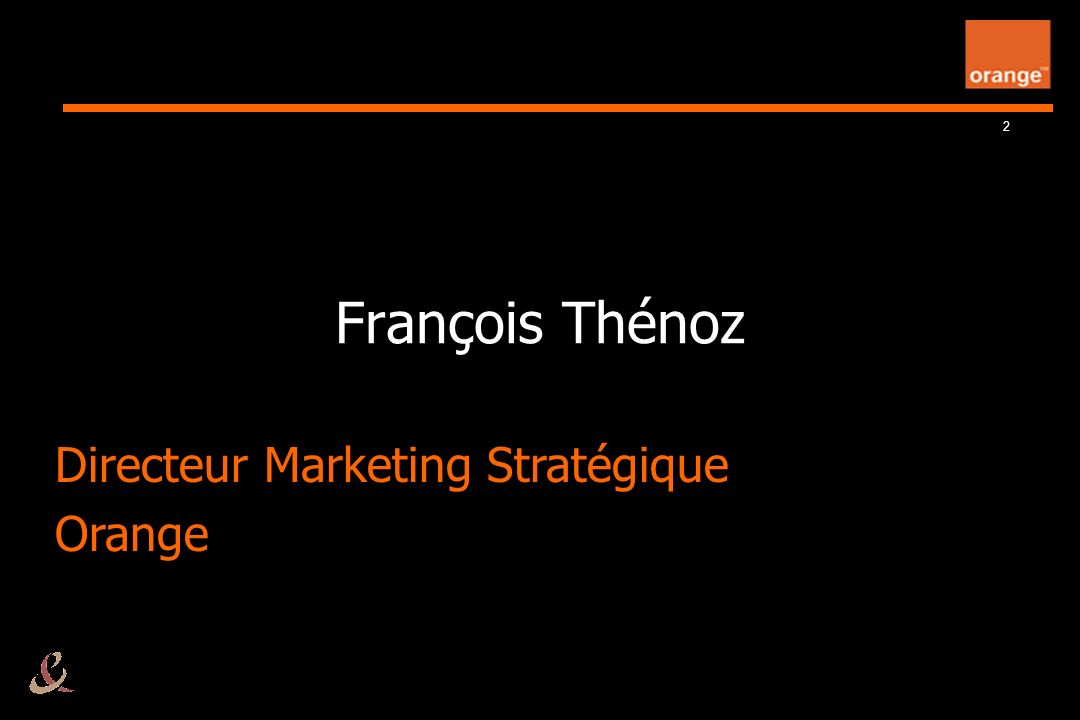 2 François Thénoz Directeur Marketing Stratégique Orange Directeur Marketing Stratégique Orange