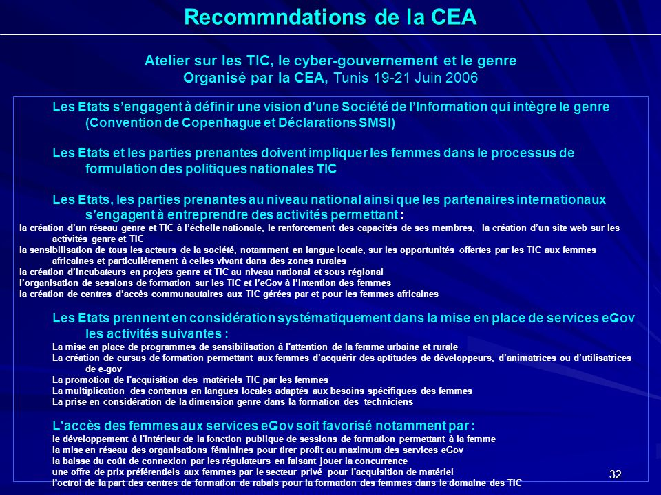 32 Atelier sur les TIC, le cyber-gouvernement et le genre Organisé par la CEA, Tunis 19-21 Juin 2006 Les Etats sengagent à définir une vision dune Soc