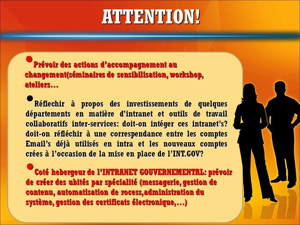 ATTENTION! Prévoir des actions daccompagnement au changement(séminaires de sensibilisation, workshop, ateliers… Prévoir des actions daccompagnement au