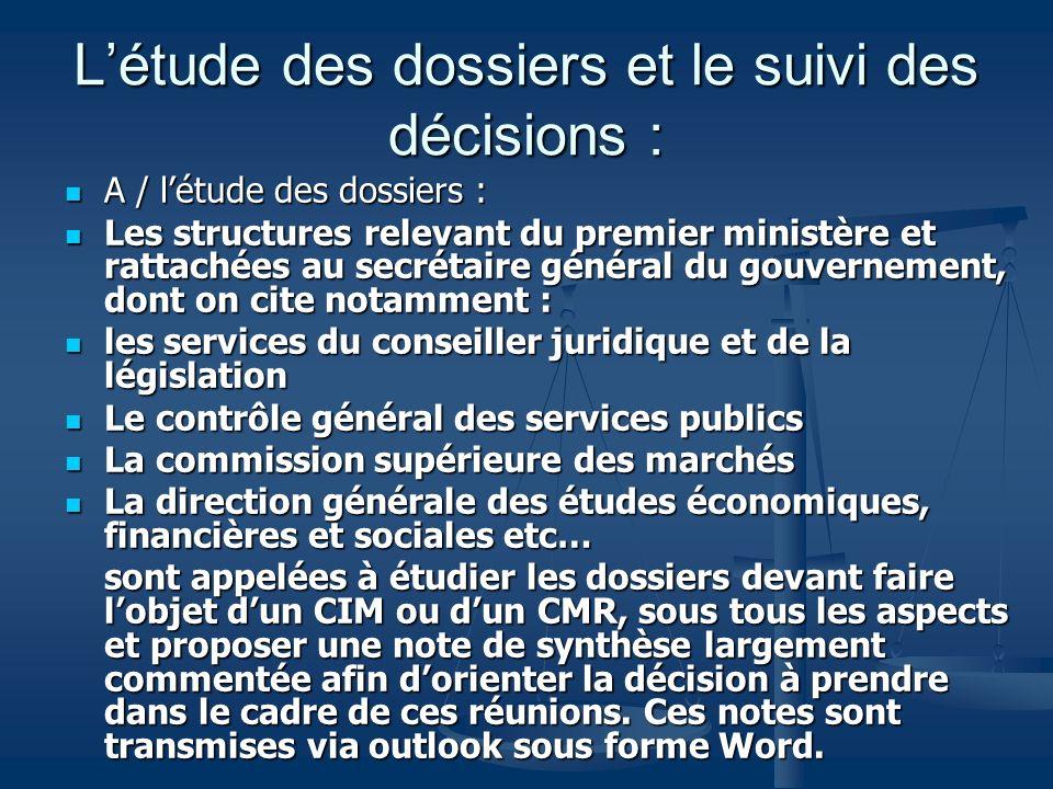 Létude des dossiers et le suivi des décisions : A / létude des dossiers : A / létude des dossiers : Les structures relevant du premier ministère et ra