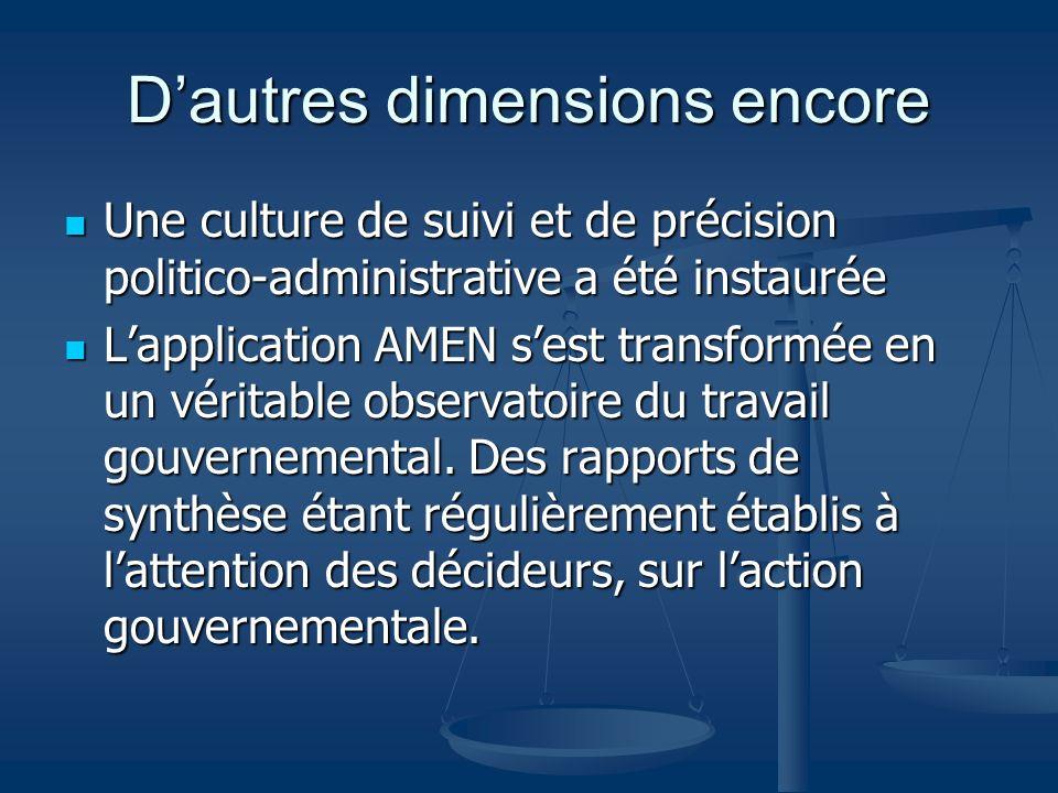 Dautres dimensions encore Une culture de suivi et de précision politico-administrative a été instaurée Une culture de suivi et de précision politico-a
