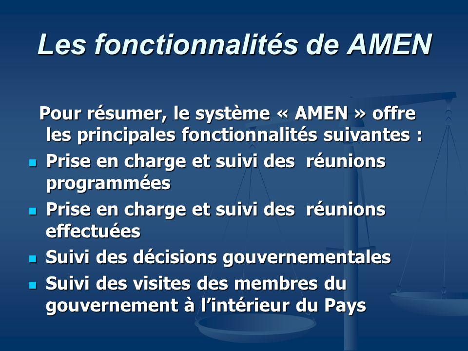 Les fonctionnalités de AMEN Pour résumer, le système « AMEN » offre les principales fonctionnalités suivantes : Pour résumer, le système « AMEN » offr