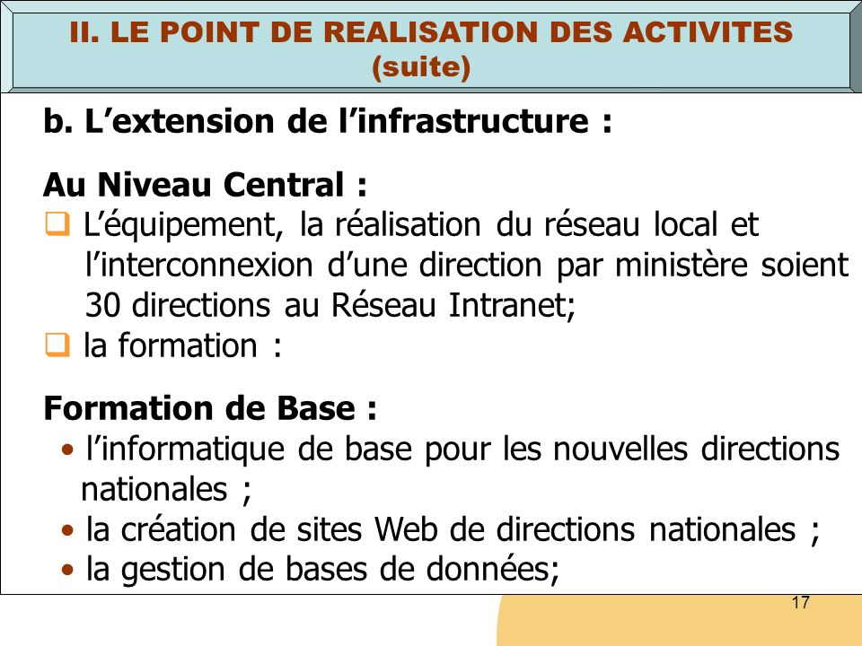 17 II. LE POINT DE REALISATION DES ACTIVITES (suite) b.