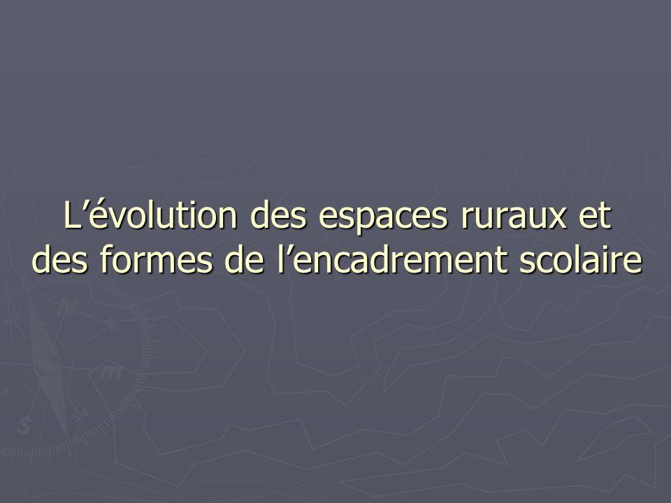 Lévolution des espaces ruraux et des formes de lencadrement scolaire