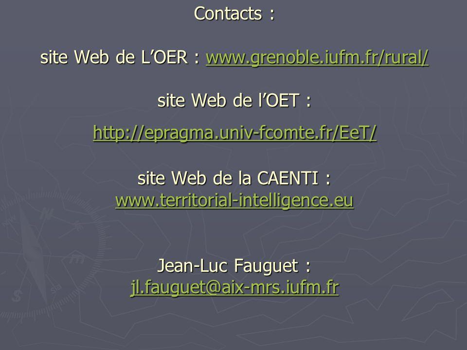Contacts : site Web de LOER : www.grenoble.iufm.fr/rural/ site Web de lOET : http://epragma.univ-fcomte.fr/EeT/ site Web de la CAENTI : www.territoria