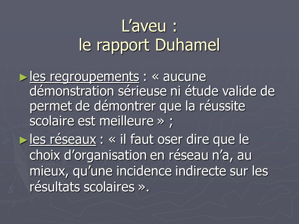 Laveu : le rapport Duhamel les regroupements : « aucune démonstration sérieuse ni étude valide de permet de démontrer que la réussite scolaire est mei