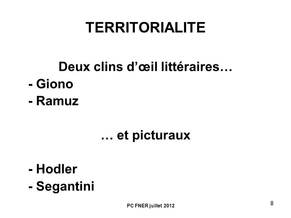 8 TERRITORIALITE Deux clins dœil littéraires… - Giono - Ramuz … et picturaux - Hodler - Segantini PC FNER juillet 2012