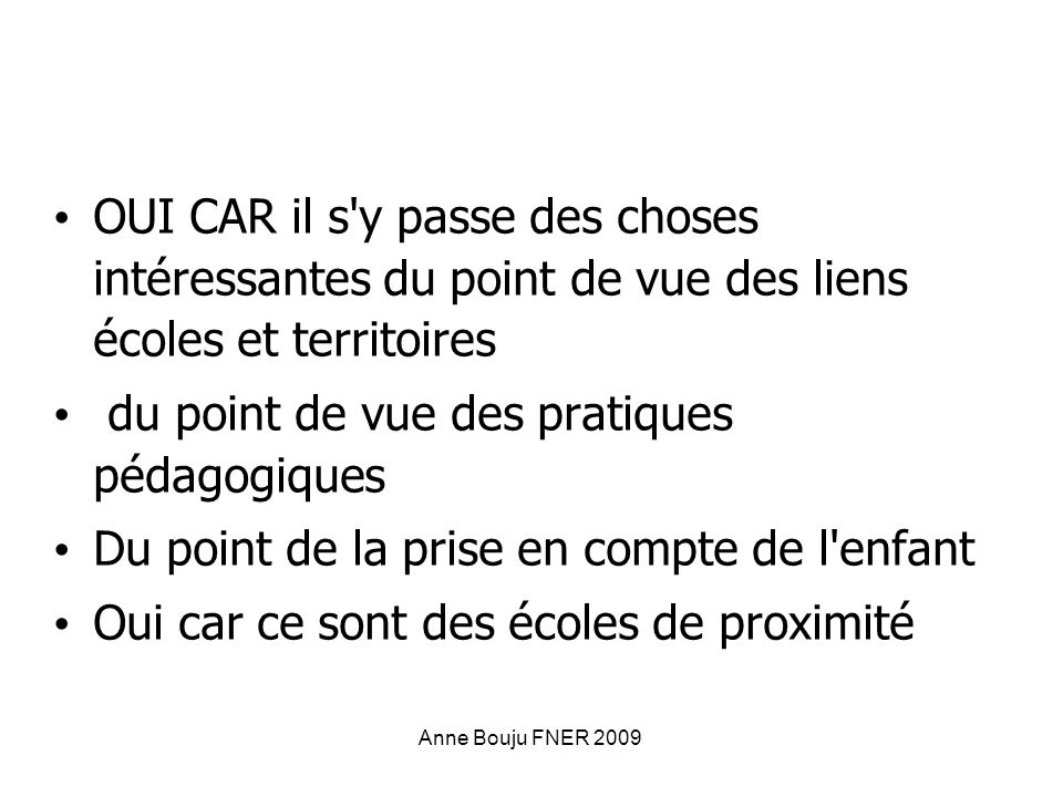 Anne Bouju FNER 2009 OUI CAR il s'y passe des choses intéressantes du point de vue des liens écoles et territoires du point de vue des pratiques pédag