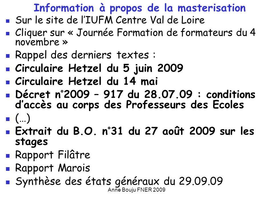 Anne Bouju FNER 2009 Information à propos de la masterisation Sur le site de lIUFM Centre Val de Loire Cliquer sur « Journée Formation de formateurs d