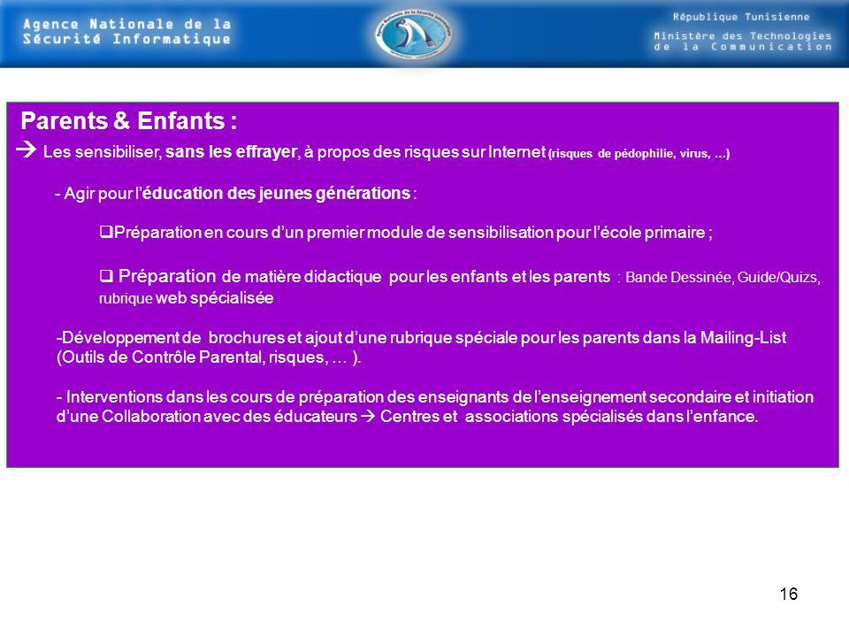 15 Le Cert-TCC a orienté ses premières manifestations publiques vers le domaine de la sensibilisation : Participation à toutes les foires Nationales e