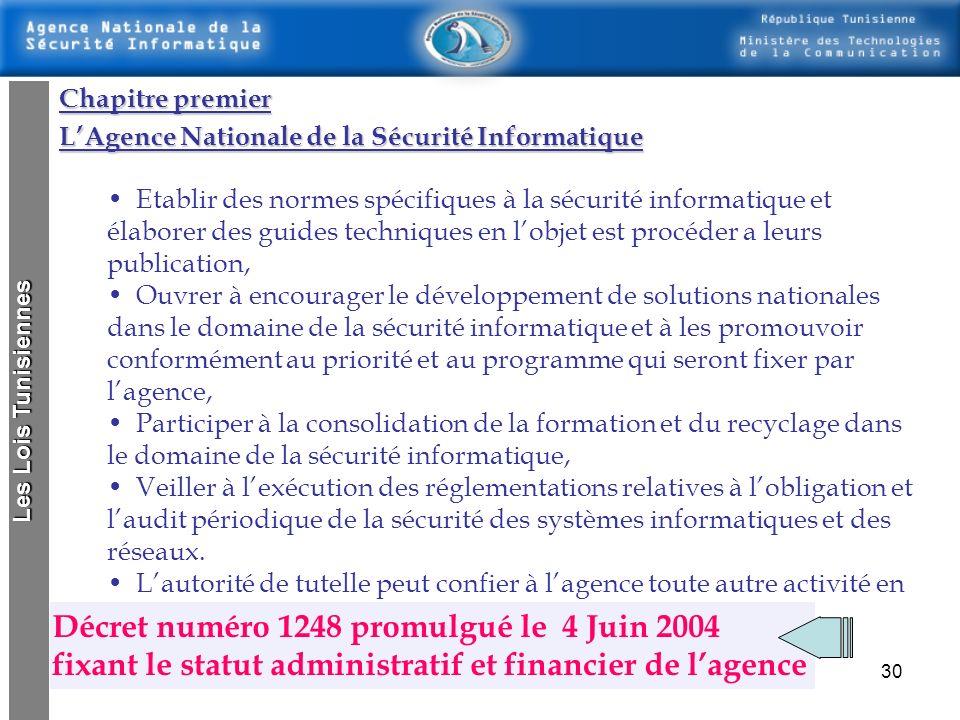 29 Loi concernant la sécurité Informatique = Loi N°5/2004 Lois Tunisiennes : Article 9 de la loi n° 2004-5 du 3 février 2004, relative à la sécurité i