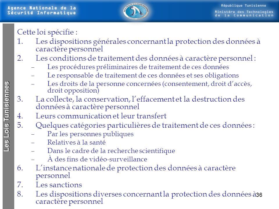 35 Loi concernant la protection de la vie privée Loi n° 2004-63 du 27 juillet 2004, portant sur la protection des données à caractère personnel. Les L