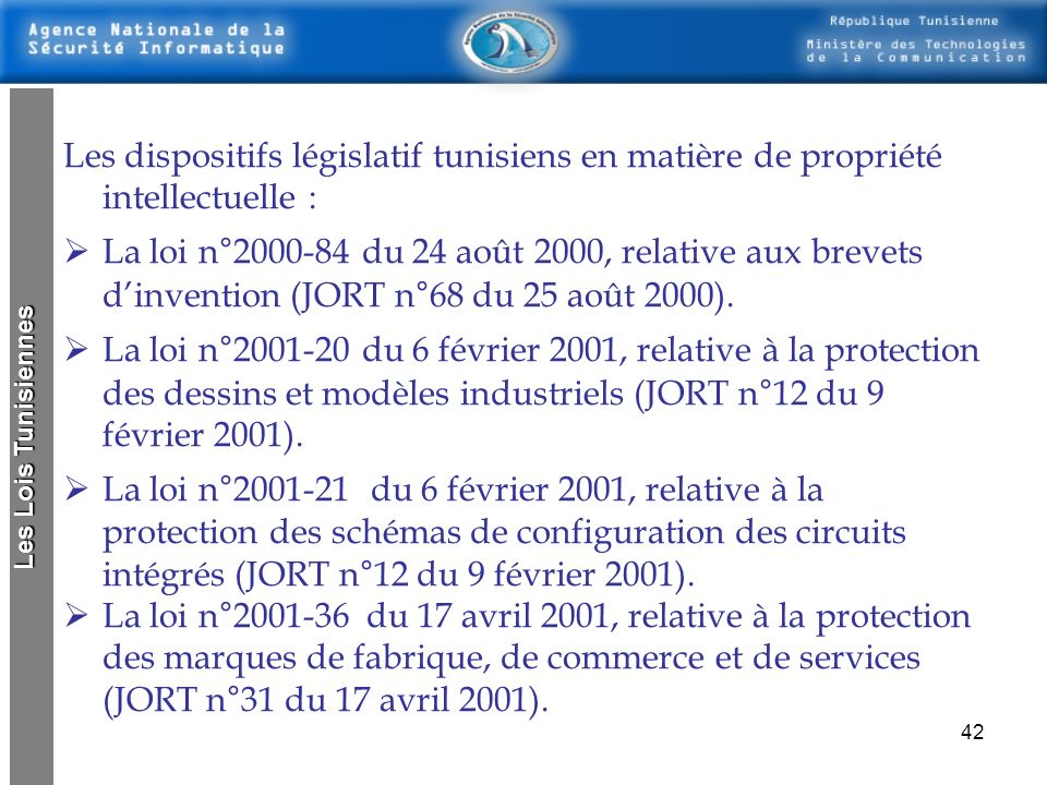 41 3- Propriété intellectuelle en Tunisie Dans le secteur des droits de propriété intellectuelle, la loi principale protégeant les découvertes et inve