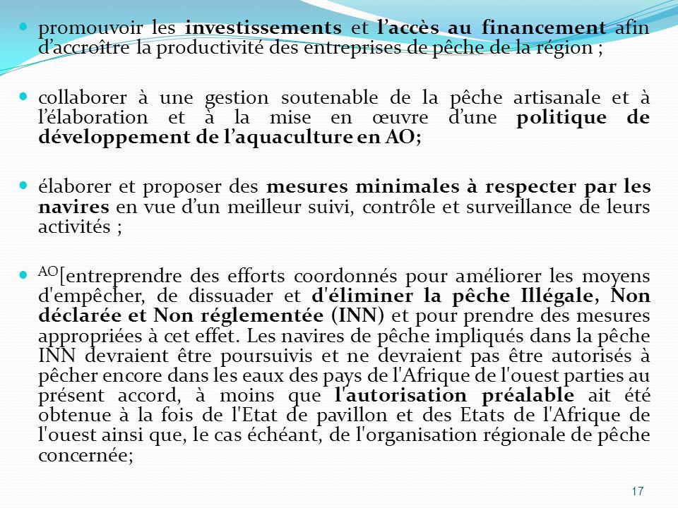 promouvoir les investissements et laccès au financement afin daccroître la productivité des entreprises de pêche de la région ; collaborer à une gesti