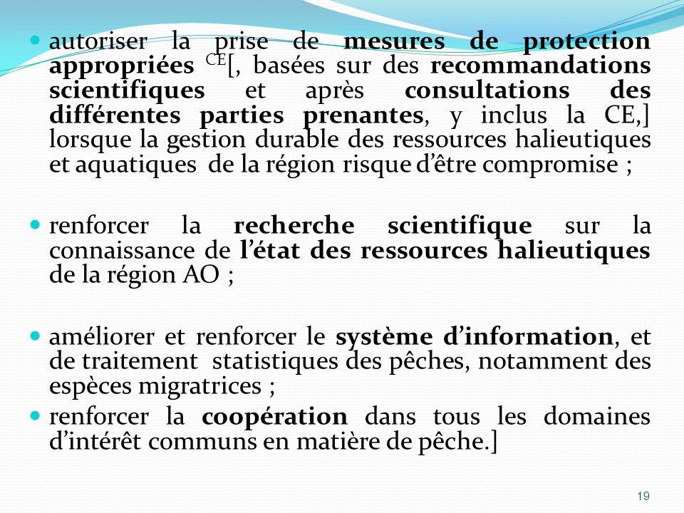 autoriser la prise de mesures de protection appropriées CE [, basées sur des recommandations scientifiques et après consultations des différentes part