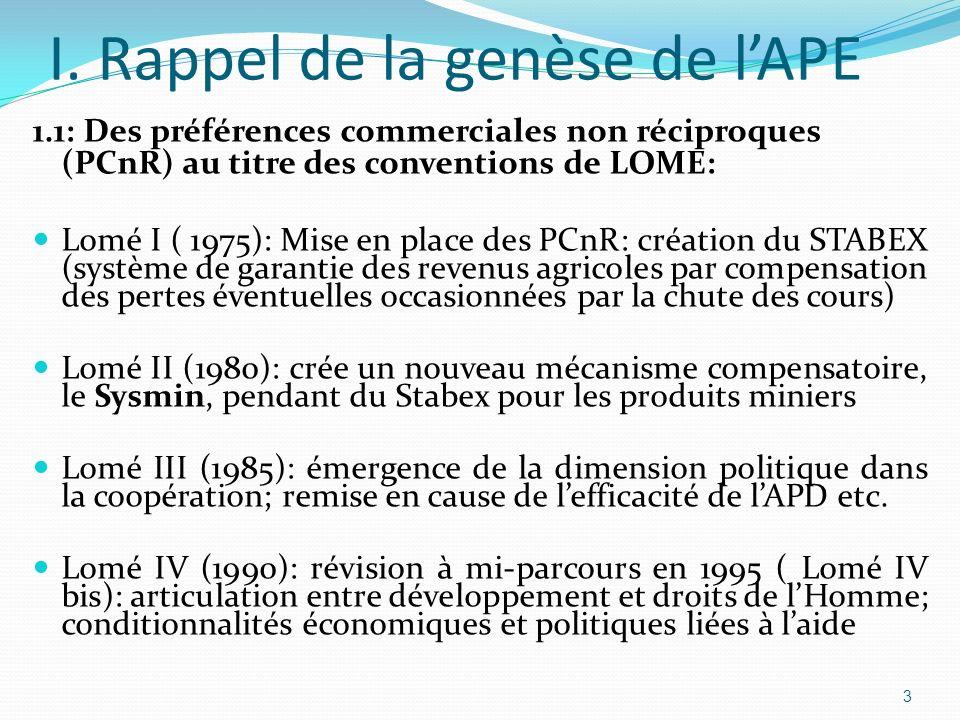 1.2: Les PCnR: Un bilan décevant: - Aucun des objectifs atteints (politiques ou économiques): - Absence de diversification économique (la plupart des pays ACP sont restés tributaires dun ou deux produits dexportation et avec des structures de production extraverties; - 39 des 77 pays ACP sont encore dans la catégorie des PMA; - La part des ACP dans les importation européennes est passée de 7% en 1975 à 2,5% actuellement; - La part des ACP dans les aides européennes a baissé de 52% en 1975 à environ 30% en 2000, au profit des nouveau Etats dEurope de lEst; 4