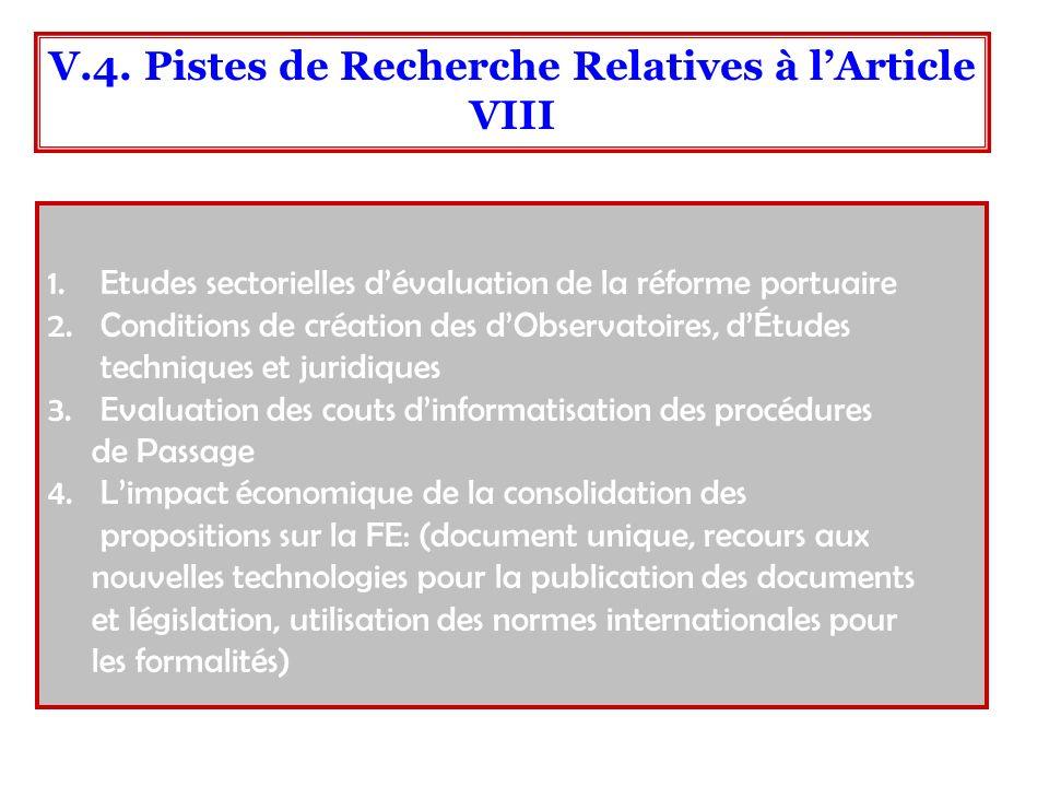 1.Etudes sectorielles dévaluation de la réforme portuaire 2.Conditions de création des dObservatoires, dÉtudes techniques et juridiques 3.Evaluation d