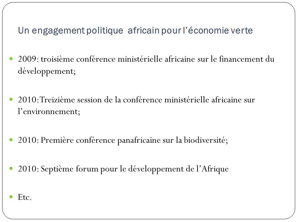 Un engagement politique africain pour léconomie verte 2009: troisième conférence ministérielle africaine sur le financement du développement; 2010: Tr