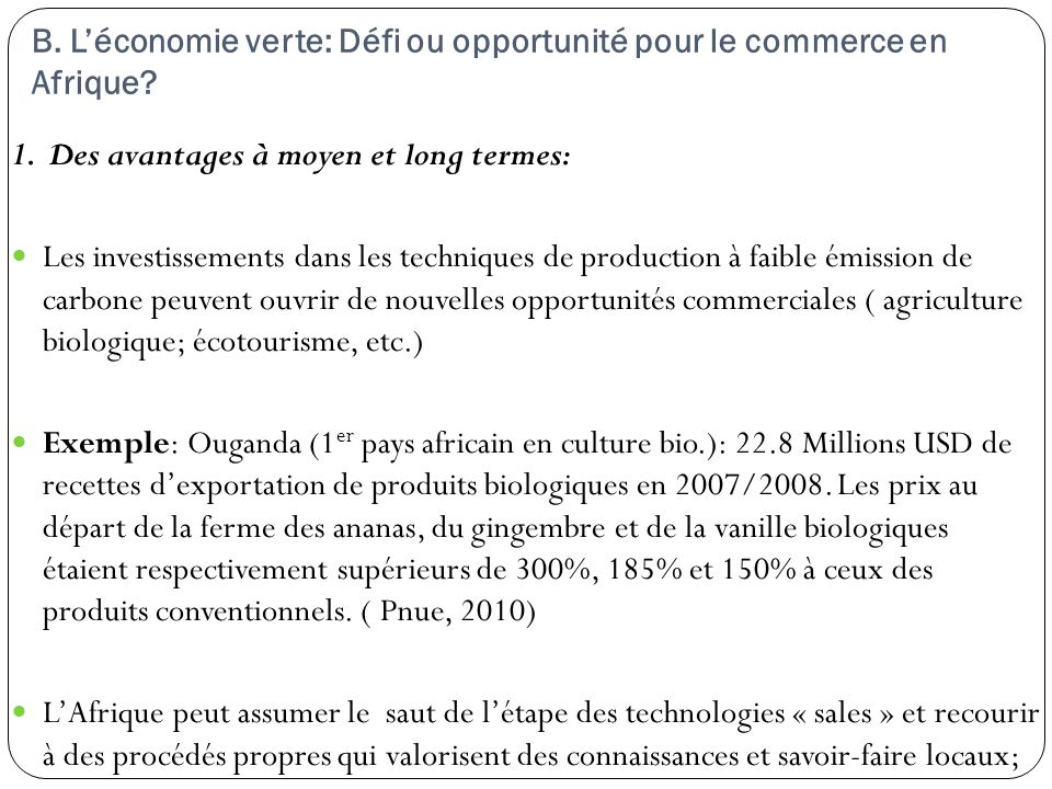 B. Léconomie verte: Défi ou opportunité pour le commerce en Afrique? 1. Des avantages à moyen et long termes: Les investissements dans les techniques