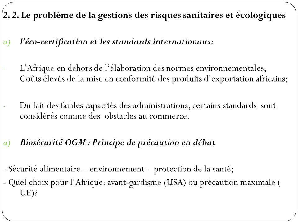 2. 2. Le problème de la gestions des risques sanitaires et écologiques a) léco-certification et les standards internationaux: - LAfrique en dehors de