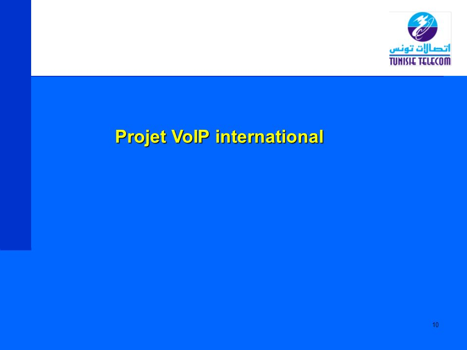 10 Projet VoIP international