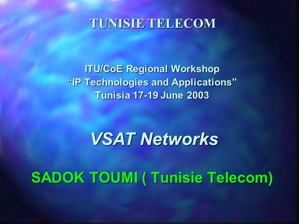School Education VALUE ADDED RESELLER Public Sector DATA CENTER HUB Tunisie Telecom Private Sector (Banks) $ $ $ $ Aperçu du Réseau Multimédia (Two Way)