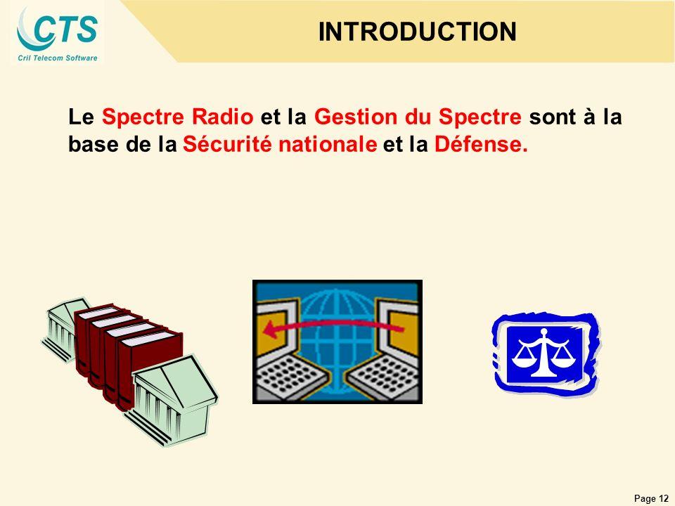 Page 12 INTRODUCTION Le Spectre Radio et la Gestion du Spectre sont à la base de la Sécurité nationale et la Défense.