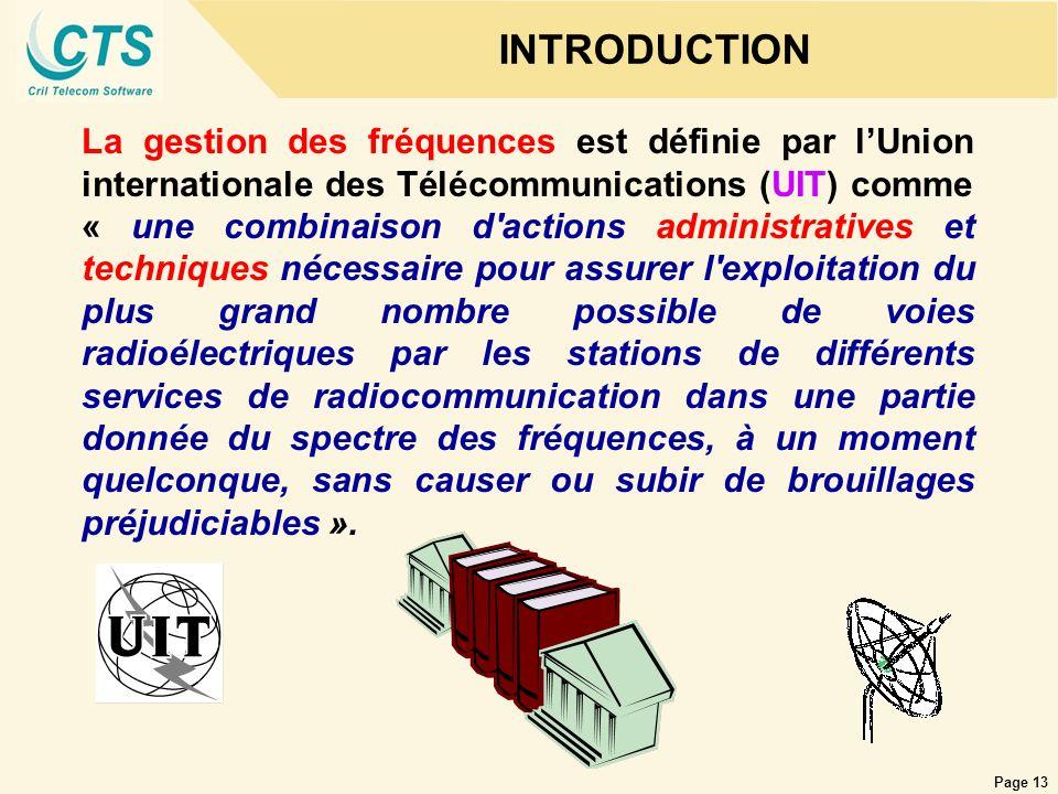 Page 13 INTRODUCTION La gestion des fréquences est définie par lUnion internationale des Télécommunications (UIT) comme « une combinaison d'actions ad