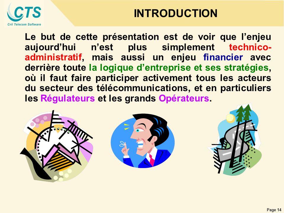 Page 14 INTRODUCTION Le but de cette présentation est de voir que lenjeu aujourdhui nest plus simplement technico- administratif, mais aussi un enjeu