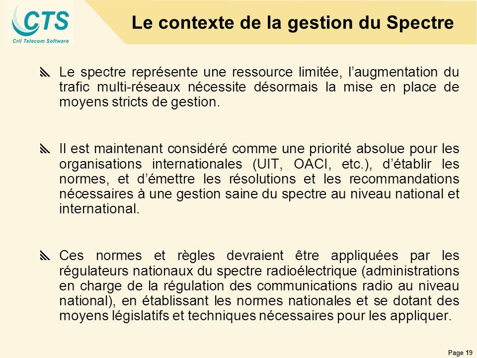 Page 19 Le contexte de la gestion du Spectre Le spectre représente une ressource limitée, laugmentation du trafic multi-réseaux nécessite désormais la
