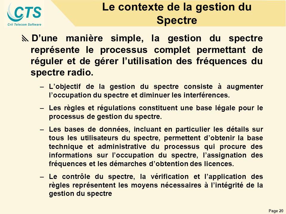 Page 20 Le contexte de la gestion du Spectre Dune manière simple, la gestion du spectre représente le processus complet permettant de réguler et de gé